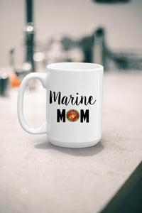Military Mom Coffee Mug Gift - Marine Mom Gift - Military Mom Gift - Gift for Mom - Mother's Day - Dishwasher Safe Tea Mug