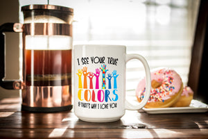 I See Your True Colors Autism Awareness Mug