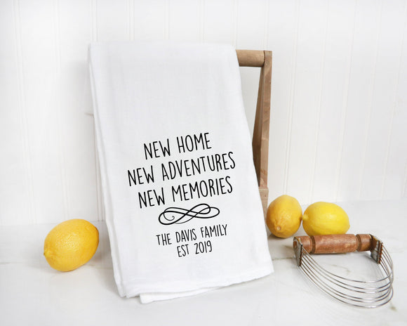 Personalized Kitchen Towel - New Home New Adventures New Memories Tea Towel - 100% Cotton Flour Sack Towel - Family Name Tea Towel