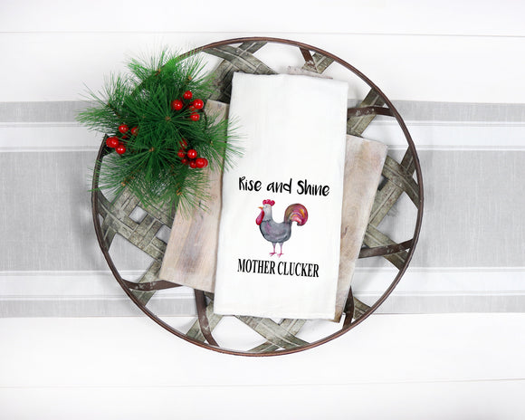 Rise and Shine Mother Clucker Kitchen Towel