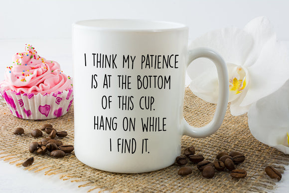 Patience in a Cup Coffee Mug
