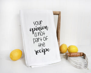 Your Opinion Is Not Part of This Recipe Kitchen Towel