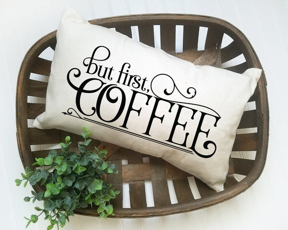 But First Coffee Farmhouse Pillow Cover