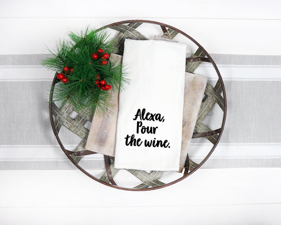 Funny Alexa, Pour the Wine Kitchen Towel