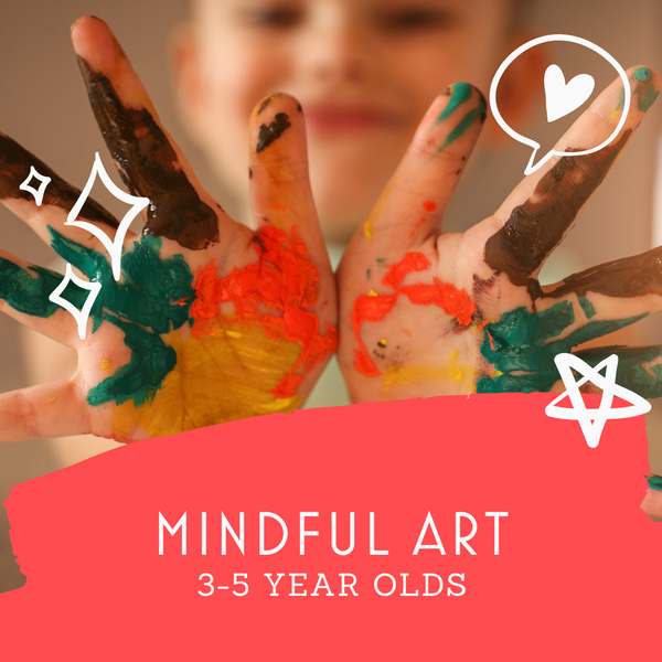 Mindful Art for Preschoolers (3-5 year olds)