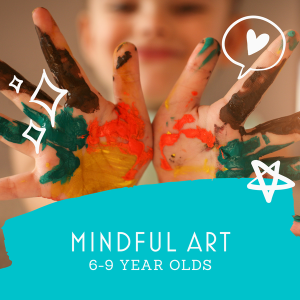 Mindful Art for 6-9 year olds