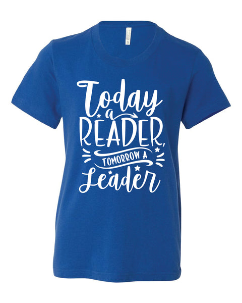 T-shirt - Today a Reader, Tomorrow a Leader