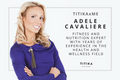 TITIKAxME | Adele Cavaliere - Nutrition + Fitness Expert
