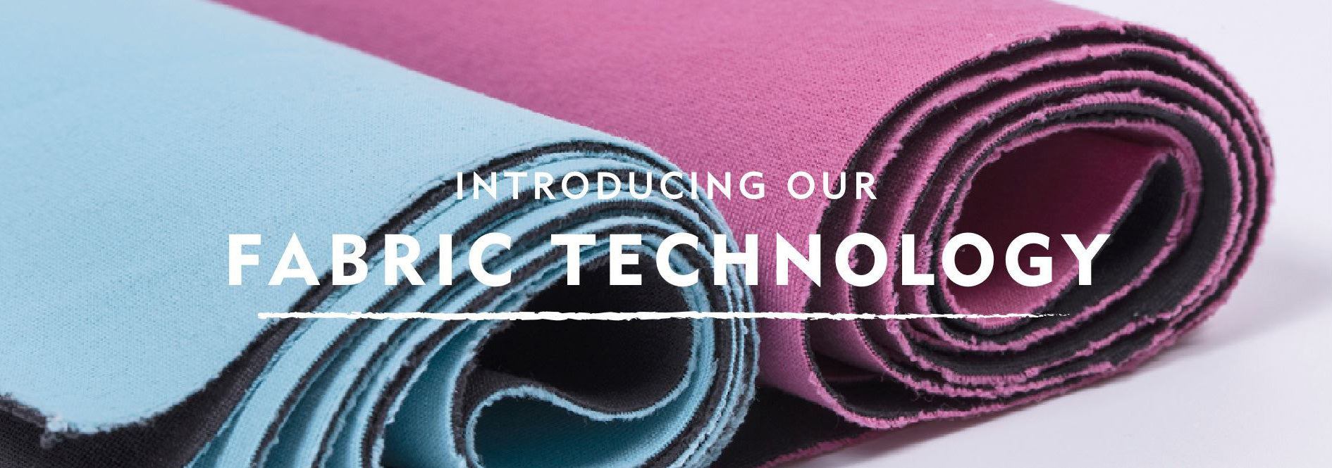 Introducing Our Fabric Technology