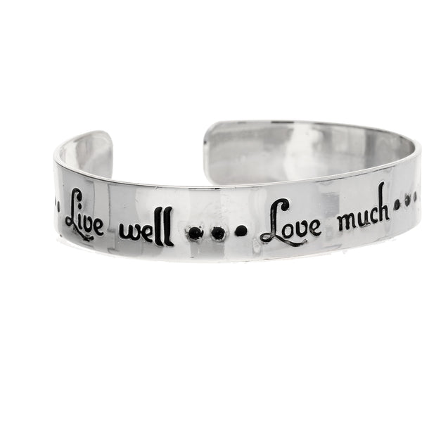 Live Well.. Love Much..Laugh Often Silver Cuff Bracelet - Silver Insanity