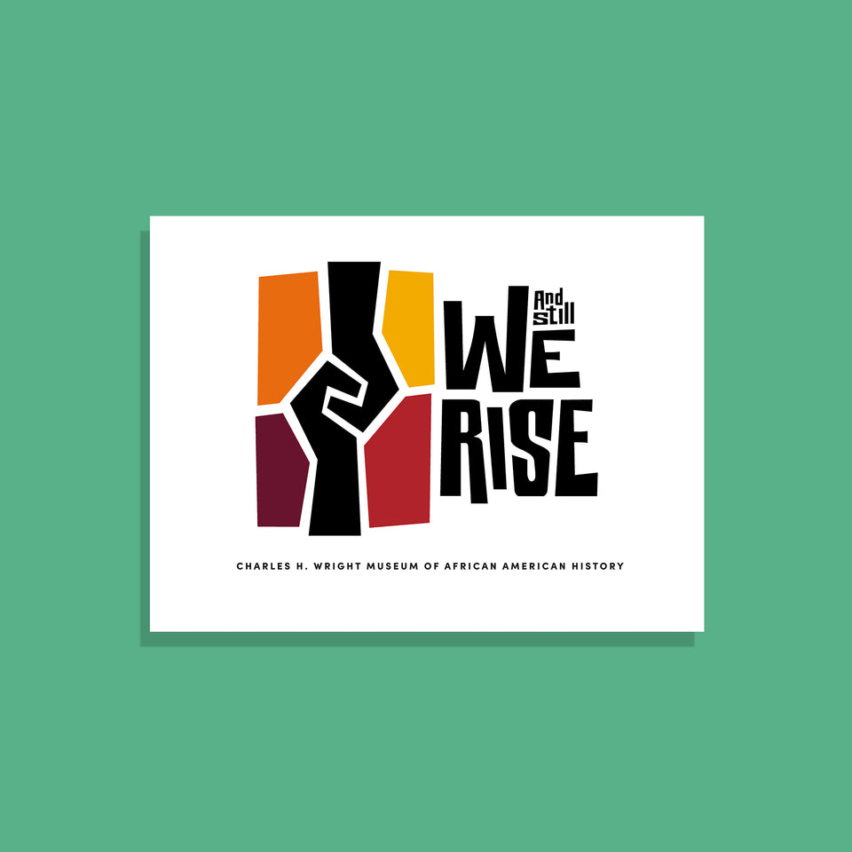 poster with the Wright museum's And Still We Rise exhibit logo