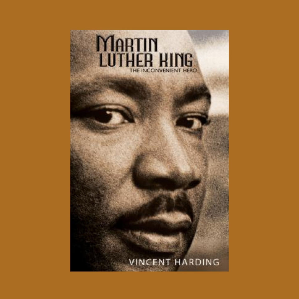 Martin Luther King: The Inconvenient Hero