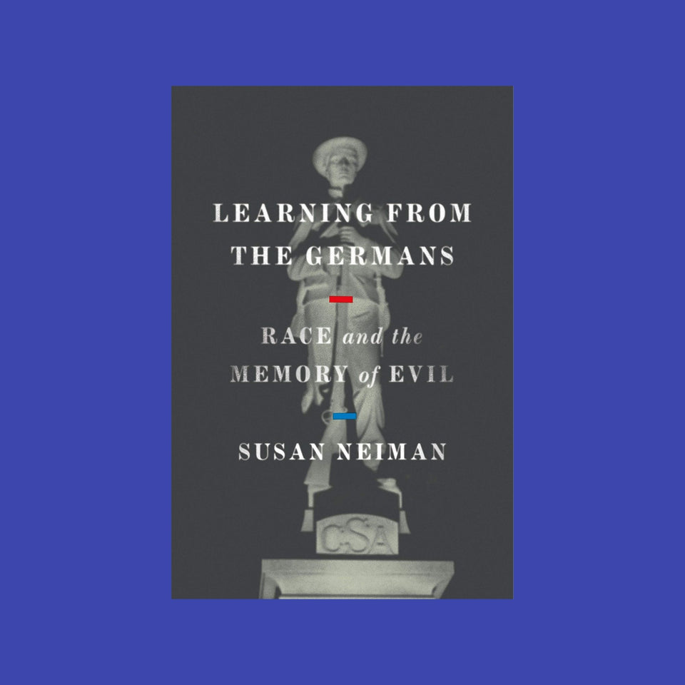 Learning from the Germans: Race and the Memory of Evil - hardcover