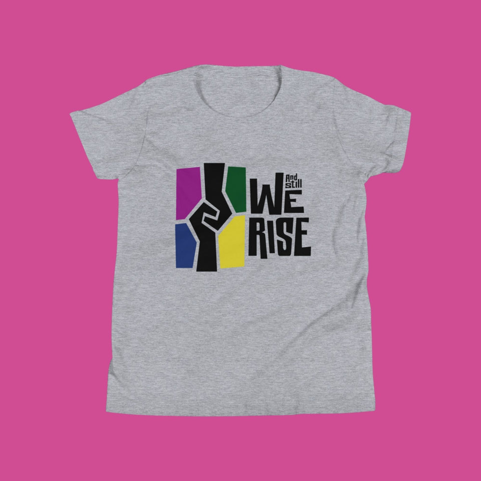 And Still We Rise Youth T-Shirt