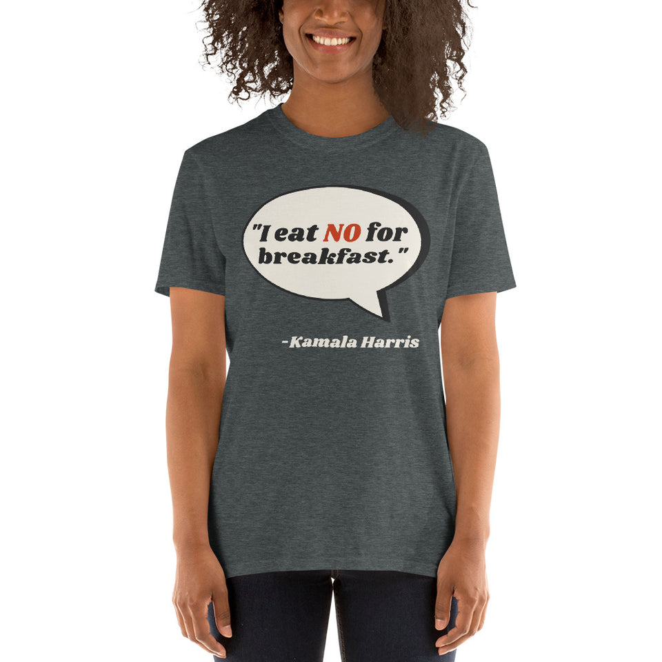 "Kamala Harris - ""No"" for Breakfast Quote T-shirt"