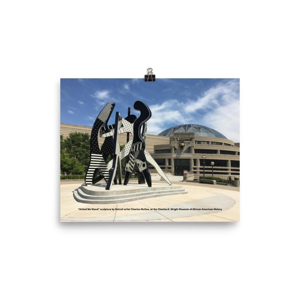 8 inch by 10 inch poster with United We Stand sculpture in front of Charles H. Wright Museum of African American History