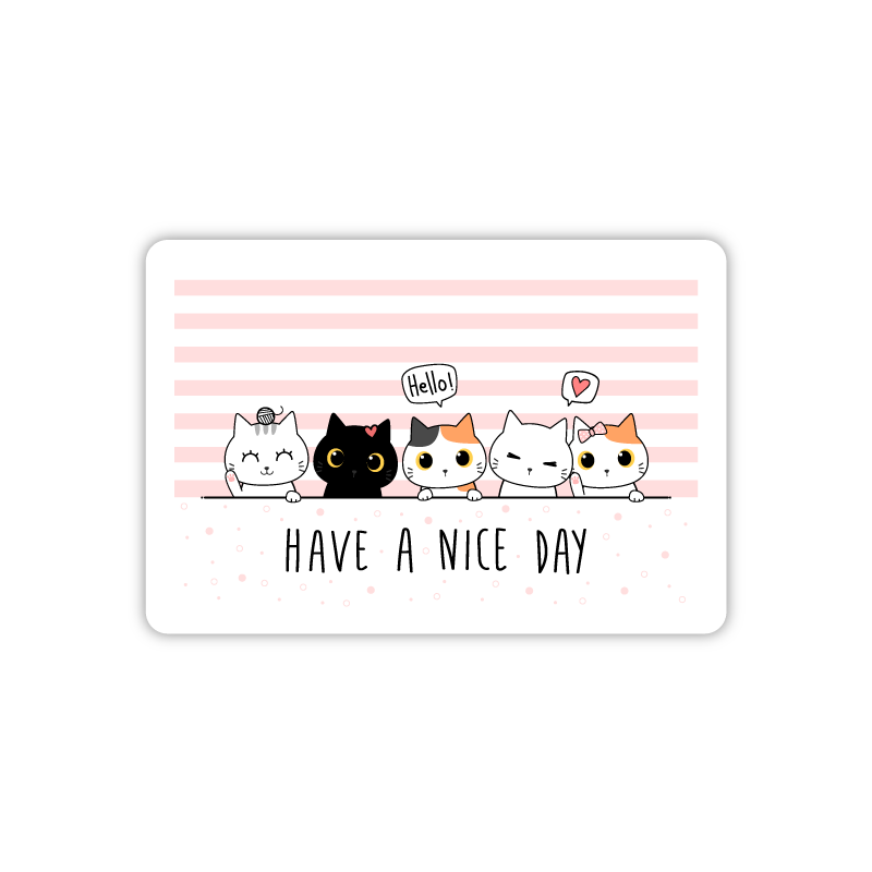 Have A Nice Day Cats
