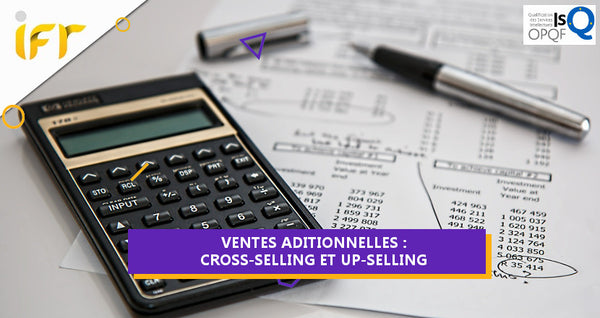 VENTES ADDITIONNELLES : CROSS-SELLING ET UP-SELLING