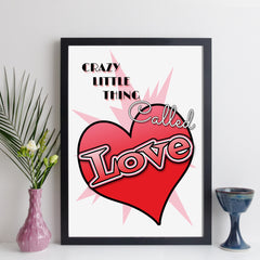 crazy little thing called love song print