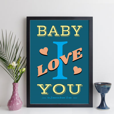 Baby I Love You personalised song print