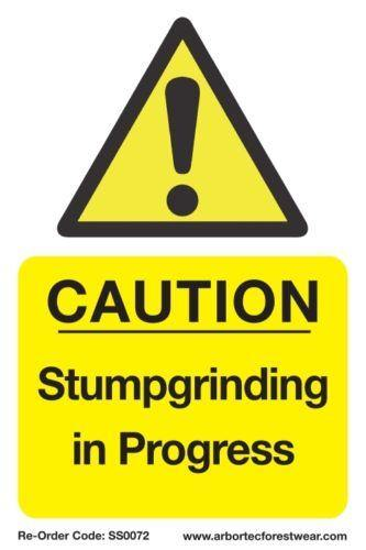 Caution Stumpgrinding in Progress Sign (Equipment)