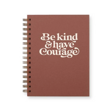 Be Kind & Have Courage Journal
