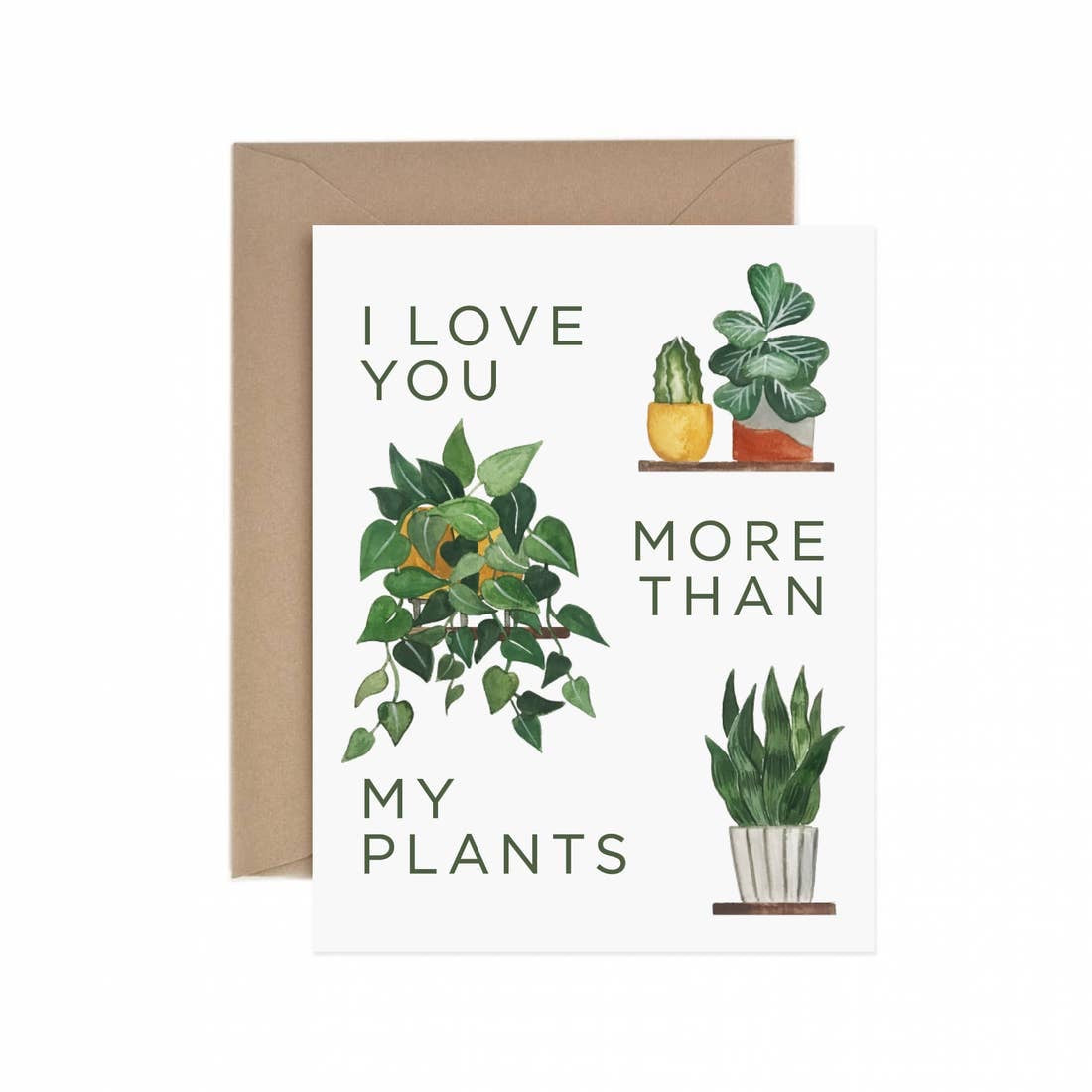 Love You More Than My Plants Card