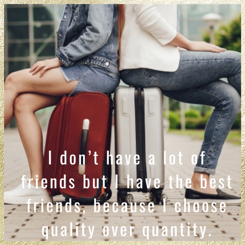 Quality of friends over quantity - Ginger Threads Collections
