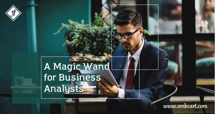 A Magic Wand for Business Analysts