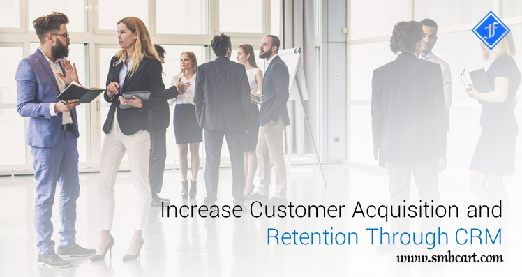 Increase Customer Acquisition and Retention Through CRM