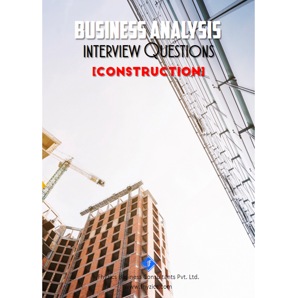 Business Analysis Interview Questions [Construction]