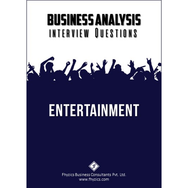 Business Analysis Interview Questions [Entertainment]