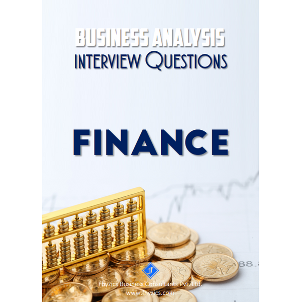Business Analysis Interview Questions [Finance]