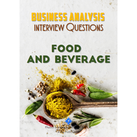 Business Analysis Interview Questions [Food & Beverage]