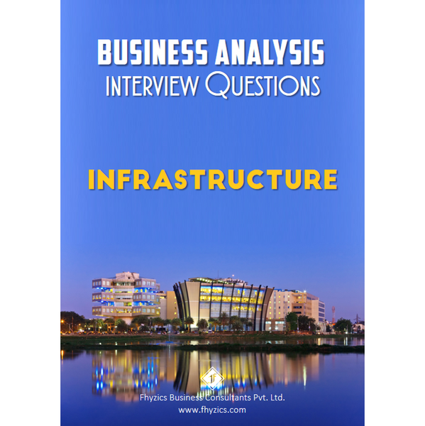 Business Analysis Interview Questions [Infrastructure]
