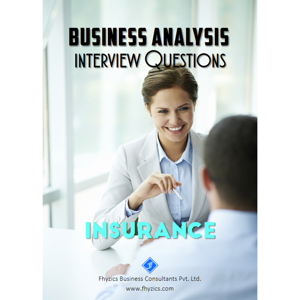 Business Analysis Interview Questions [Insurance]