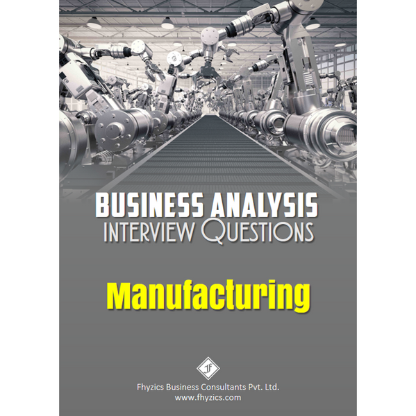 Business Analysis Interview Questions [Manufacturing]