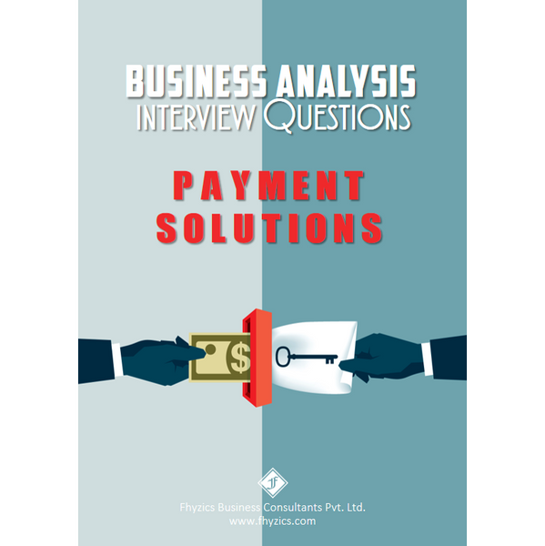 Business Analysis Interview Questions [Payment Solutions]