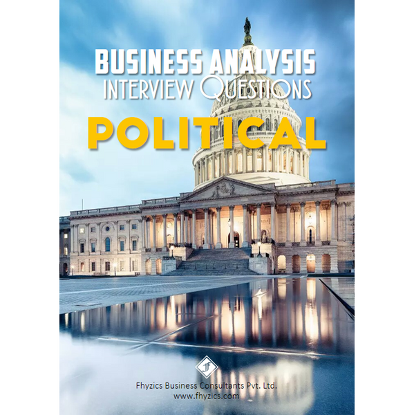 Business Analysis Interview Questions [Political]