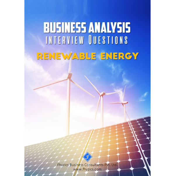 Business Analysis Interview Questions [Renewable Energy]