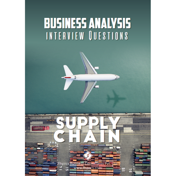 Business Analysis Interview Questions [Supply Chain]