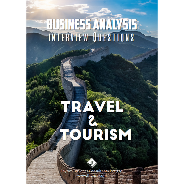 Business Analysis Interview Questions [Travel & Tourism]