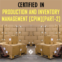 Certified in Production and Inventory Management [CPIM] [Part-2]