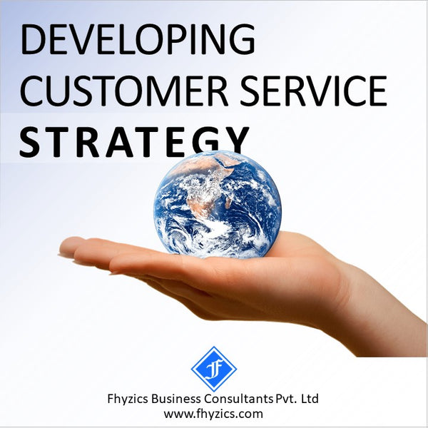 Developing Customer Service Strategy