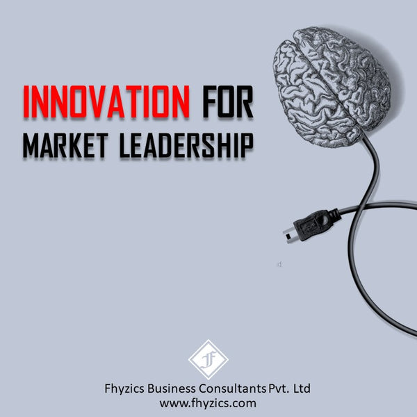 Innovation For Market Leadership