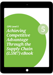 L5M7 Achieving Competitive Advantage Through the Supply Chain (ELECTIVE) - eBook