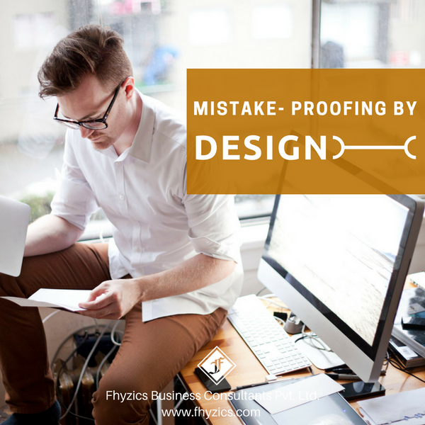 Mistake - Proofing by Design
