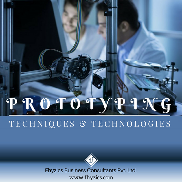 Prototyping Techniques & Technologies