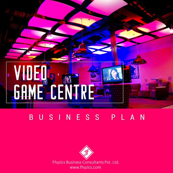 Video Game Centre Business Plan