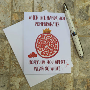 Life Hands You Pomegranates Greeting Card